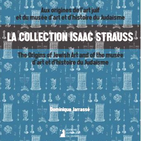 La collection Isaac Strauss. Dominique Jarrassé